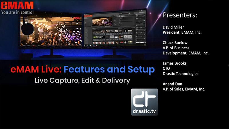 eMAM Live: Capture, Edit, Deliver